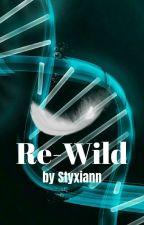 Re-Wild by Styxiann