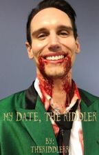 My Date, The Riddler Edward Nygma FF by TheRiddlerr