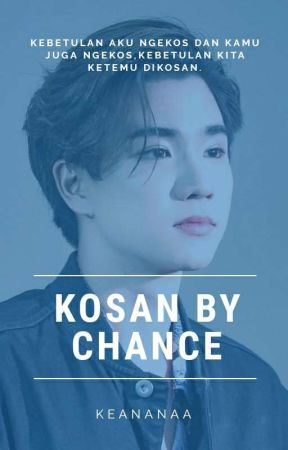 Kosan by Chance (HIATUS) by aubrietha