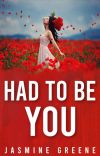 Had To Be You (Romance/Drama) [COMPLETED] cover