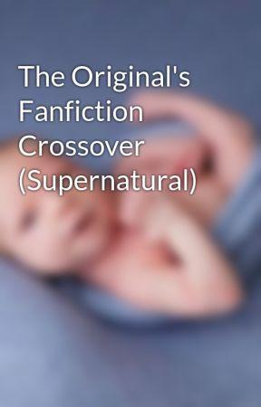 The Original's Fanfiction Crossover (Supernatural) by DarkFallenAngel12
