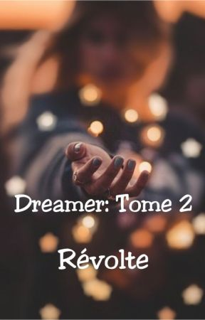Dreamer: Tome 2 |  Révolte by Herosaa_