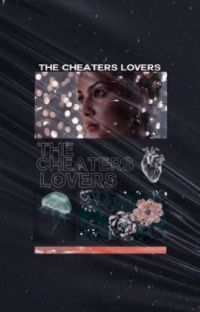 THE CHEATERS LOVERS ۵ ❪ 𝘙𝘖𝘎𝘌𝘙 𝘛𝘈𝘠𝘓𝘖𝘙. ❫ cover