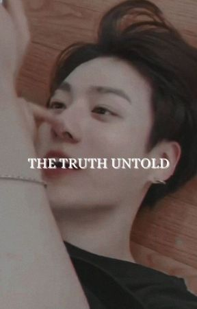 The Truth Untold || J.Jk by Andspritee