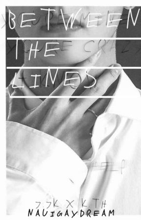 BETWEEN THE LINES | J.JK X K.TH by NauiGaydream
