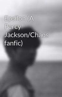 Epsilon (A Percy Jackson/Chaos fanfic) cover
