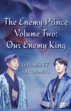 The Enemy Prince, Volume Two: Our Enemy King, A Namjin FF by chelseabts80