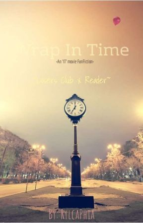 WRAP IN TIME (LOSERS CLUB X READER) by Rylcaphia