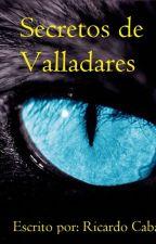 Secretos de Valladares by RicardoCaball