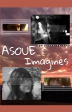 ASOUE Imagines  by blushingloser