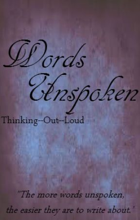 Words Unspoken by Thinking--Out--Loud