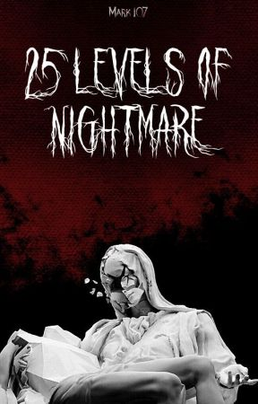 25 Level's Of Nightmare [BTS HORROR FF] by Mark_107