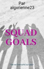 SQUAD GOALS by xdemons_ayaax