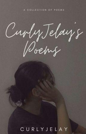 CurlyJelay's Poems by CurlyJelay