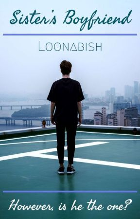 Sister's Boyfriend (BxBxB) by Loonabish18