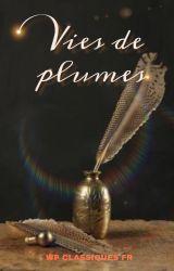 Vies de plumes by WattpadClassiquesFR