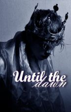 Until The Dawn by edenciak
