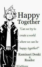 Happy Together (Kaminari x Reader) by Red_Bun