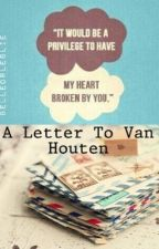 A Letter To Van Houten by BelleorLeslie