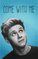 Come With Me (Niall Horan) by SierraFarted