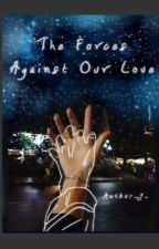The Forces Against Our Love. |Jim X Reader| by Author_J_