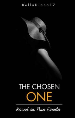 THE CHOSEN ONE (Based on True Story) by QueenIanne5