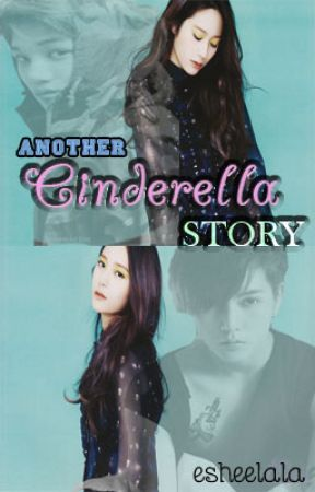 Another Cinderella Story {COMPLETED} by EsheeLala