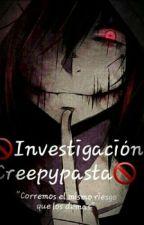 ❌Investigación Creepypasta.❌ by XXmoontwo