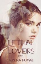 Lethal Lovers by serenaaaa02