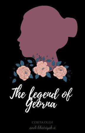 The Legend Of Georna  ( Sudah Terbit) by AdelioManekin