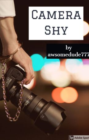 Camera Shy by awsomedude777