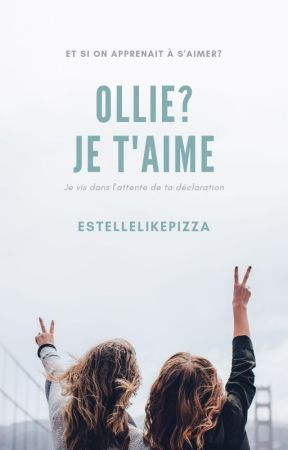 Ollie? Je t'aime. by EstelleLikePizza