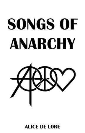 Songs of Anarchy [IN REVISIONE] by alicedelore