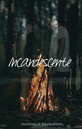 Incandescente  by alwaysprinces_