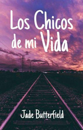 Los Chicos de mi vida  by JadeButterfield