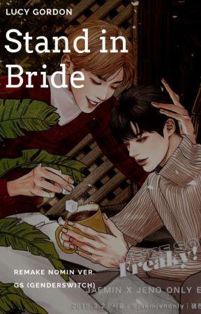 NOMIN Ver. 💐 STAND IN BRIDE (GS - NOVEL REMAKE TRANSLATED) by dinjavenue