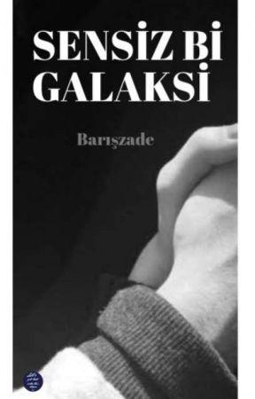 Sensiz Bi Galaksi (TAMAMLANDI) by bariszade