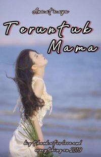 Teruntuk Mama [END] cover