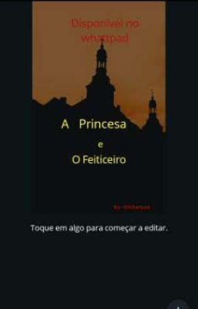 A Princesa e o Feiticeiro  by GihDerosa