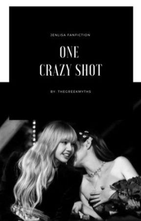 One Crazy Shot [ JENLISA ] by TheGreekMyths