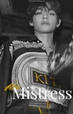 HIS MISTRESS {KTH FF} by Fatoumqueen