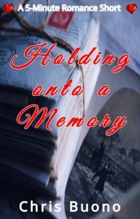 Holding onto a Memory by ChrisBuono