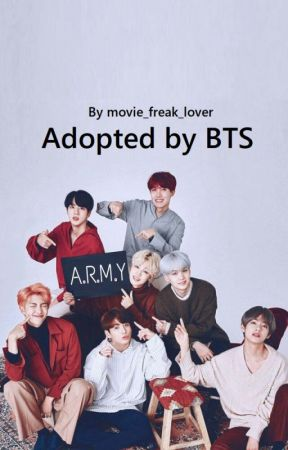 Adopted by Bts | 8th Member (Reader X OC) {On Hiatus For Now} by movie_freak_lover