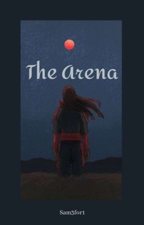 The Arena (Naruto fanfic battle) by Sam3for1
