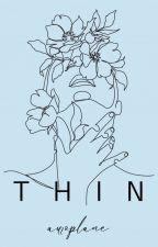 thin   ✓ by apocalyptysm