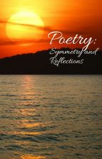 Poetry: Symmetry and Reflections by lovepenguins1984
