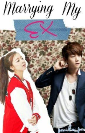 Marrying My Ex (EXO Baekhyun FanFic) by panda_pao