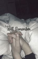 Love will Remember by IvanaBelxn