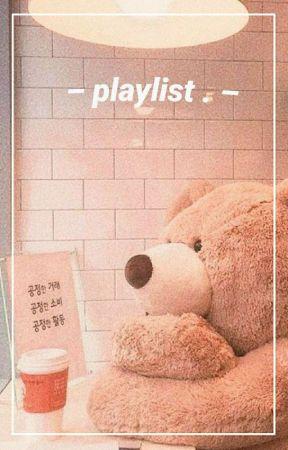 ☁ - playlist . ☁ by namupeachii