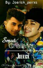 Smut Challenge ✨Joerick✨ by cncoxshipper